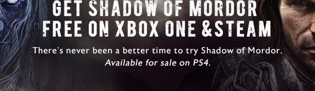 Get Shadow of Mordor Free on Xbox One & Steam.