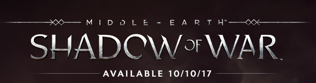 Middle-Earth: Shadow of War, Available August 10, 2017